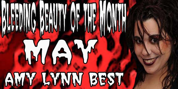 Amy Lynn Best Bleeding Beauty of the Month May 2010