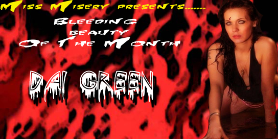 Bleeding Beauty of the Month Dai Green September 2009