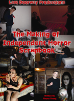 The Making of Independent Horror Scrapbook